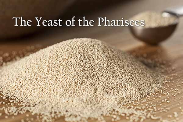 The Yeast of the Pharisees on Hope Springs Community Church.  A non-denominational church serving Severna Park, MD.