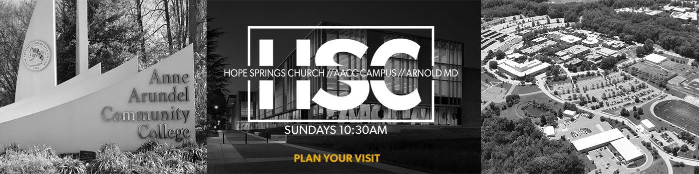 Hope Springs Church // AACC Campus // Arnold MD // 10:30AM